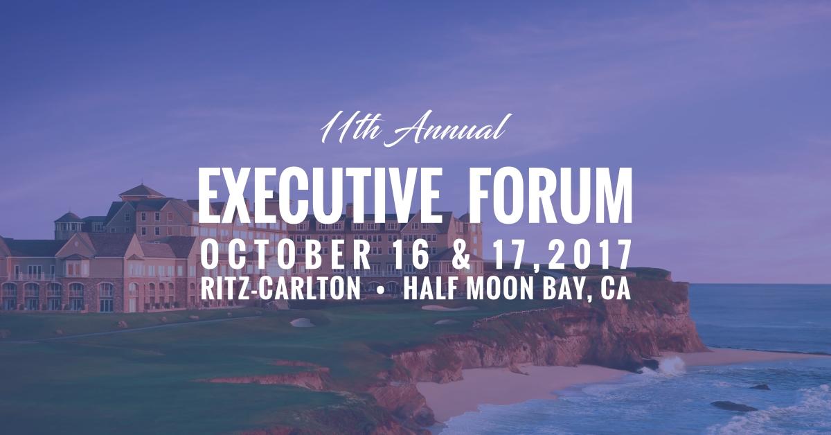 Executive Forum 2017 – Half Moon Bay, CA