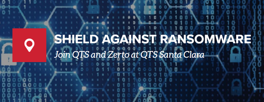 Shield Against Ransomware with Zerto & QTS – Santa Clara, CA