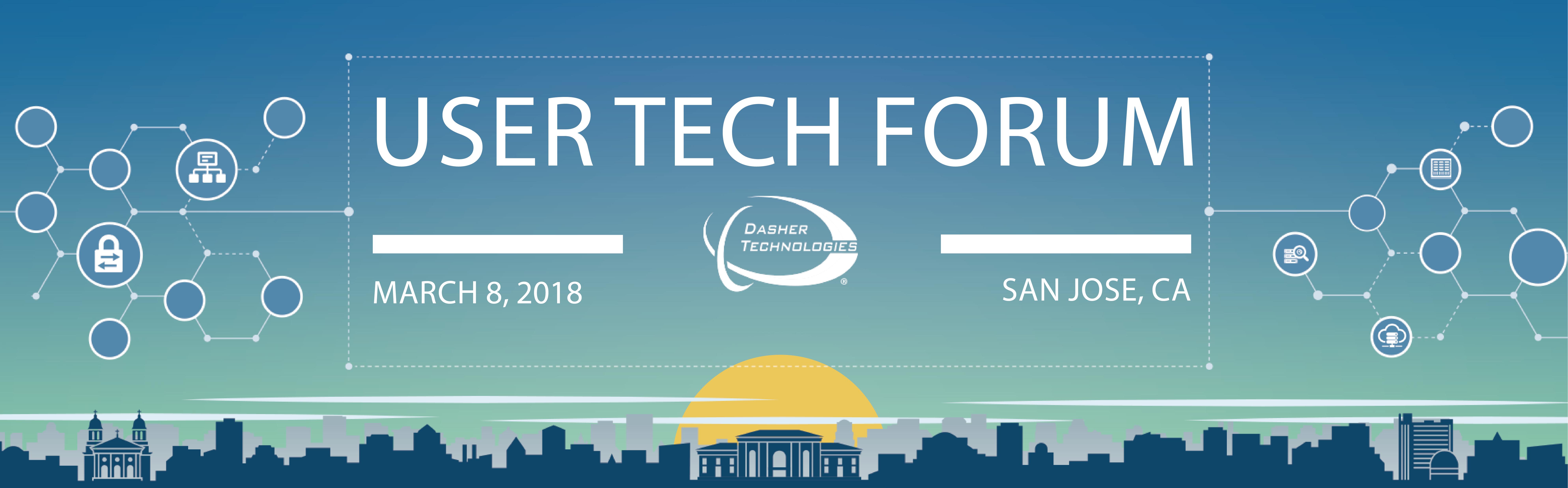 User Technology Forum – San Jose, CA